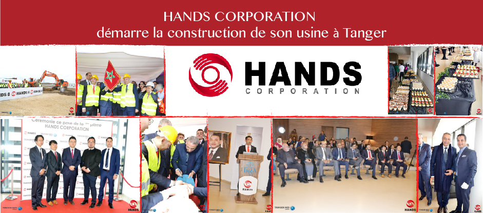 Hands Corporation démarre la construction de son usine à Tanger